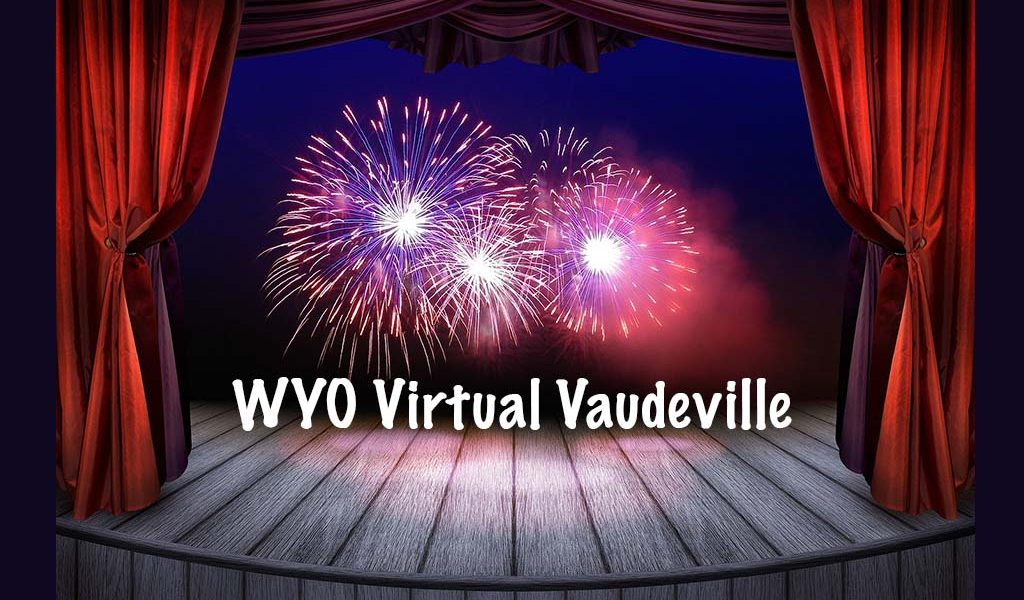 WYO Virtual Vaudeville